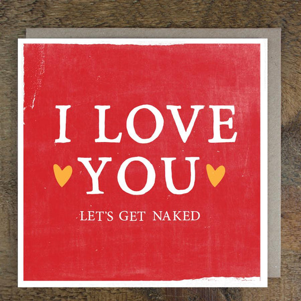 'I Love You' Let's Get Naked Card