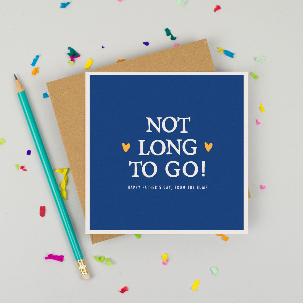 'Not Long To Go' Father's Day Card