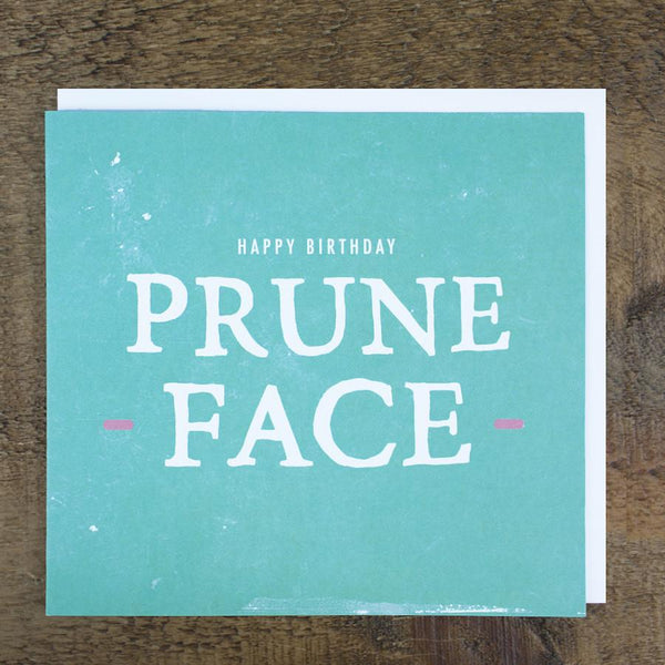 'Prune Face' Birthday Card