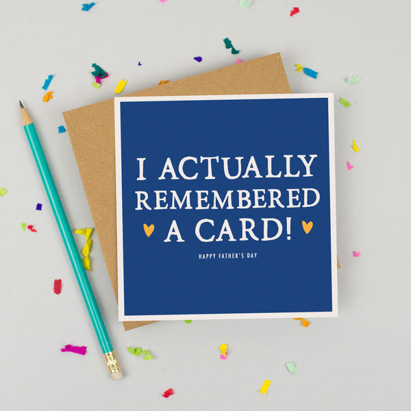 'Actually Remembered A Card' Father's Day Card