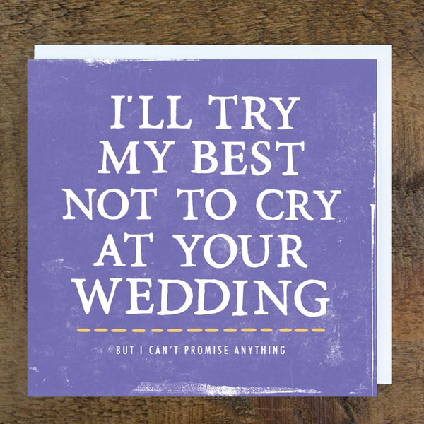 'Try My Best Not To Cry' Wedding Card