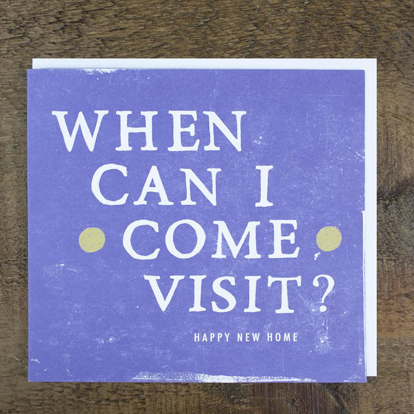 'When Can I Come Visit?' Card