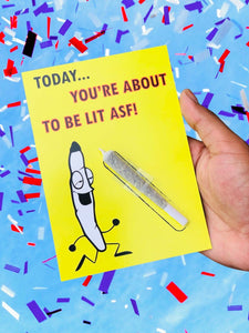 """Today... You're about to be Lit ASF!"" Litty Card"