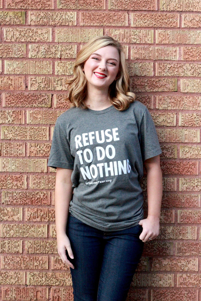 Refuse To Do Nothing Tee