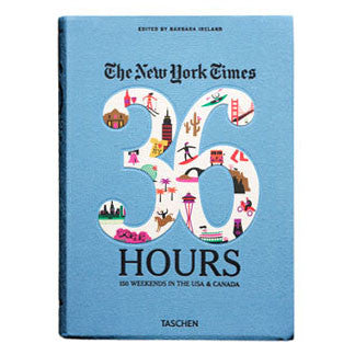 The New York Times 36 Hours USA & Canada by Barbara Ireland