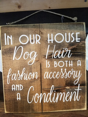 Dog Hair Fashion Statement Hand Painted Wood Sign