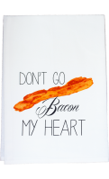 Don't go Bacon my Heart Flour Sack Kitchen tea towel