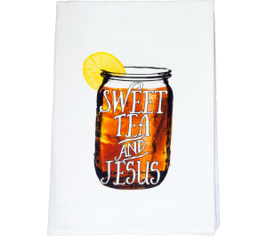 Sweet Tea and Jesus Flour Sack Kitchen Tea Towel
