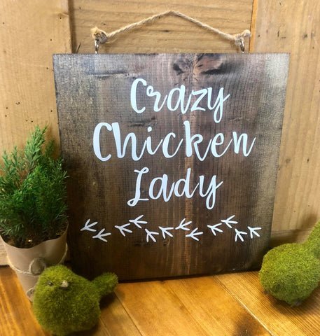 Crazy Chicken Lady wood sign