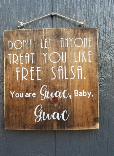 You are guac wood sign
