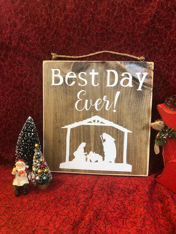 Best Day Ever Christmas Nativity Sign