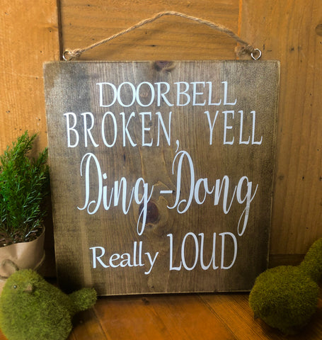 Doorbell Broken yell Ding-Dong really loud Wood Sign