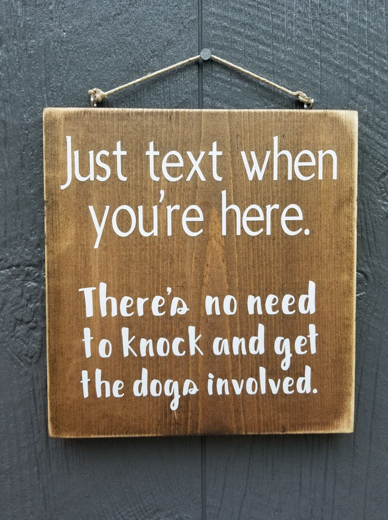 Just text when you're here... Wood sign