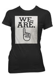 We Are One - Ladies T-Shirt
