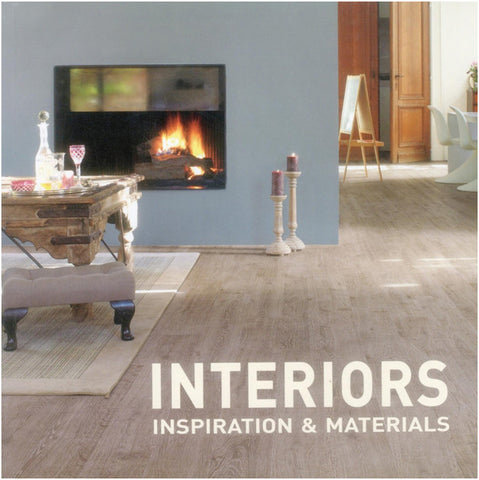 Interiors: Inspiration & Materials by Gregory Mees and Peter Slaets