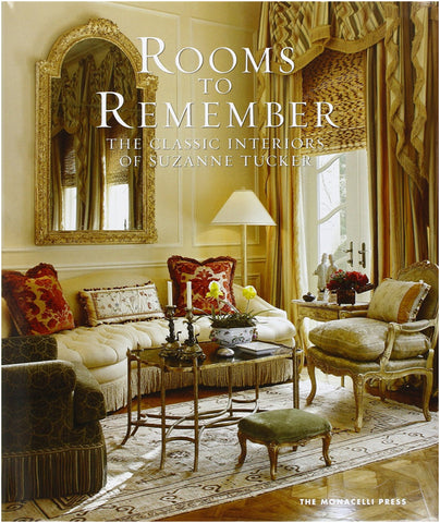 Rooms to Remember: The Classic Interiors of Suzanne Tucker by Suzanne Tucker