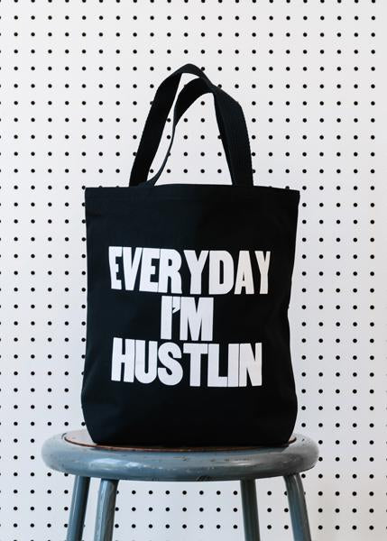 Everyday I'm Hustlin Tote