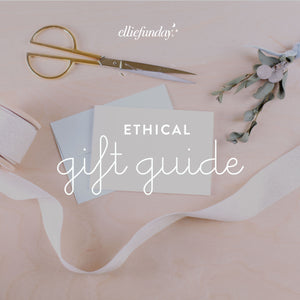 Ethical Gift Guide Part 1