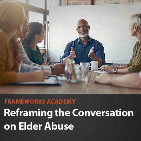 Reframing the Conversation on Elder Abuse
