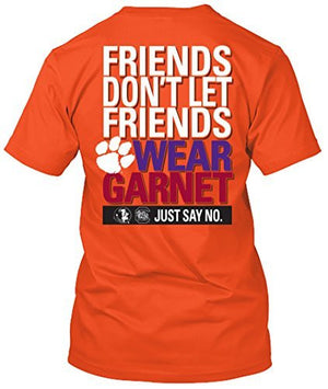 Clemson Tigers Don't Let Friends Wear Garnet Tshirt