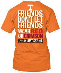 Tennessee Volunteers Don't Let Friends Wear Crimson Tshirt