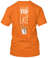Tennessee Volunteers Hear Rocky Top Too Late Tshirt