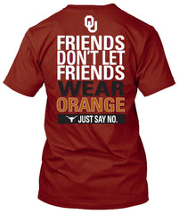 Oklahoma Sooners Don't Let Friends Wear Orange