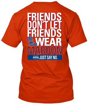 Ole Miss Rebels Don't Let Friends Wear Maroon T-shirt