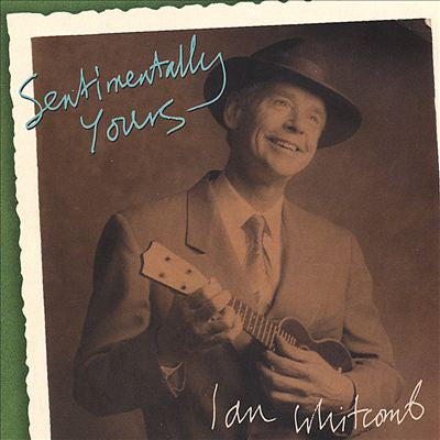 'Sentimentally Yours' CD - Ian Whitcomb