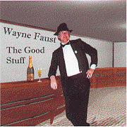 """The Good Stuff"" CD - Wayne Faust"