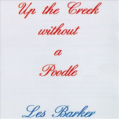 """Up the Creek Without A Poodle"" CD - Les Barker"