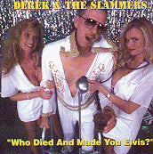 'Who Died and Made You Elvis' CD - Derek and the Slammers