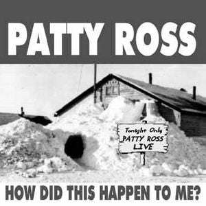 """How Did This Happen To Me"" CD - Patty Ross"