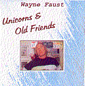 """Unicorns and Old Friends"" CD - Wayne Faust"