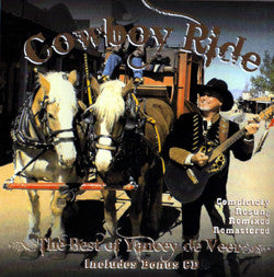 """Cowboy Ride - the Best of Yancey de Veer"" CD"