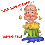 """Bald Guys N' Beer"" CD - Wayne Faust"