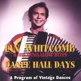 'Dance Hall Days' - Ian Whitcomb and the Bungalow Boys