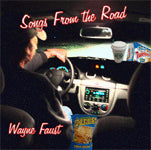 """Songs From the Road"" CD - Wayne Faust"