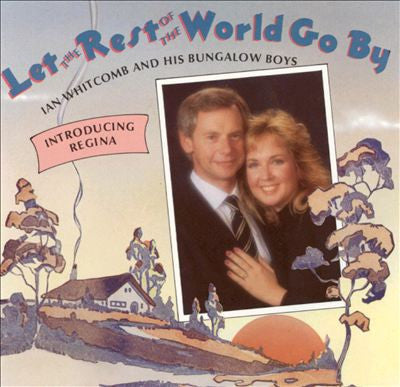 'Let the Rest Of the World Go By' CD - Ian Whitcomb