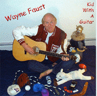 """Kid With A Guitar"" CD - Wayne Faust"