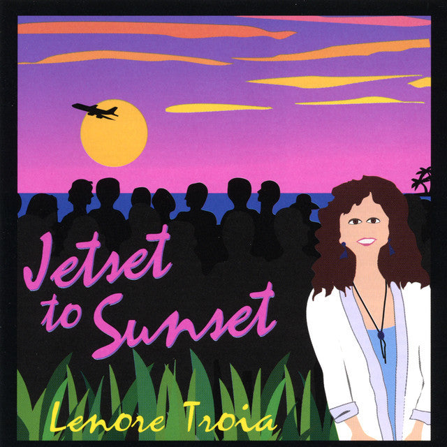 """Jetset To Sunset"" CD - Lenore Troia"