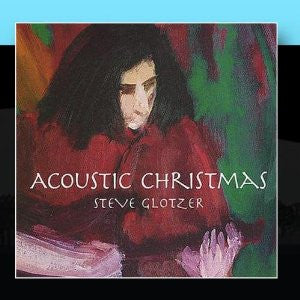 'Acoustic Christmas' CD - Steve Glotzer