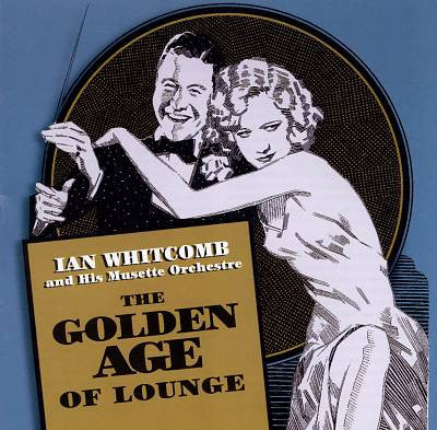 'The Golden Age Of Lounge' CD - Ian Whitcomb