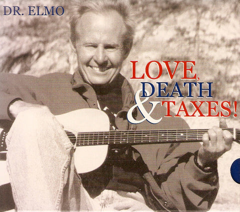 'Love Death and Taxes' CD - Dr. Elmo