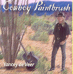 """Cowboy Paintbrush"" CD - Yancey de Veer"