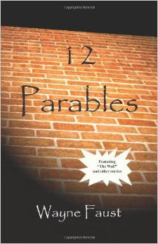 """12 Parables"" book - by Wayne Faust (with free download of the story ""Sailing Home"")"