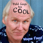 """Bald Guys Are Cool"" CD - Wayne Faust"