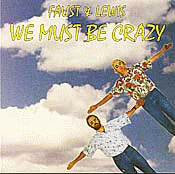 'We Must Be Crazy' CD - Faust & Lewis