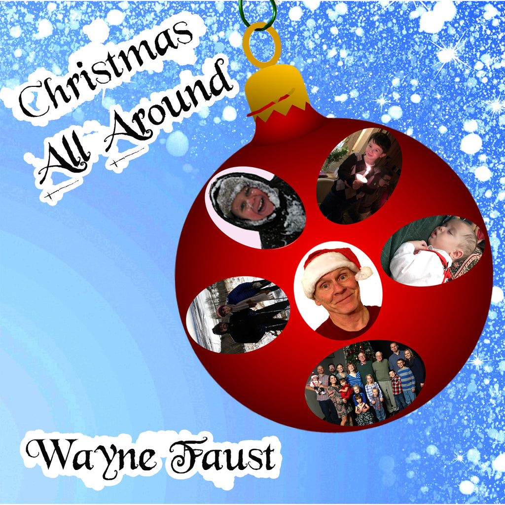 """Christmas All Around"" CD - Wayne Faust"
