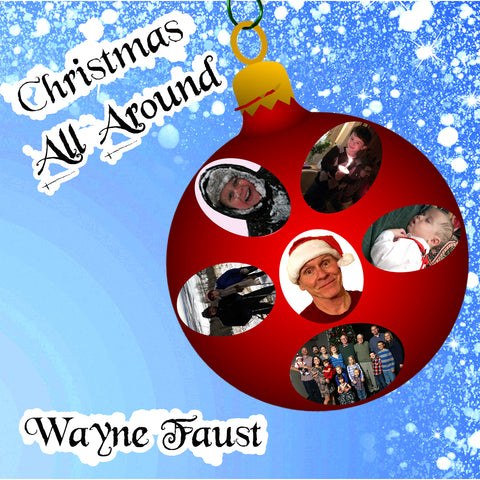 "DD Wayne Faust - ""Christmas All Around"" (Entire Album)"